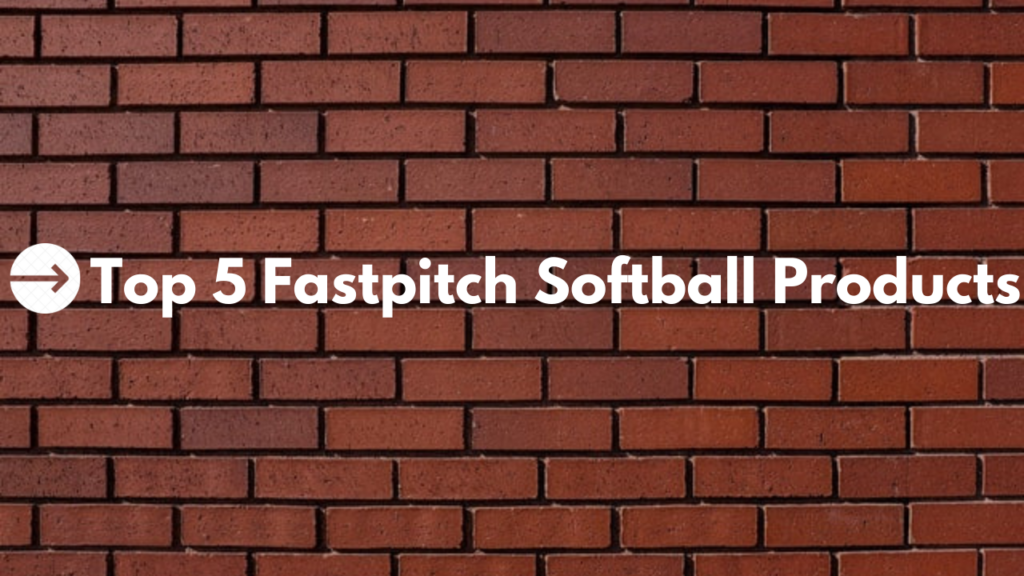 best fastpitch products