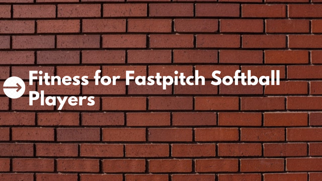 fastpitch fitness